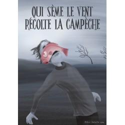 Carte postale Qui sème le vent récolte la campêche