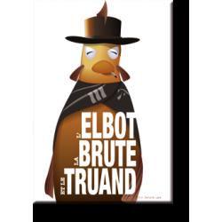 L'elbot, la brute et le truand